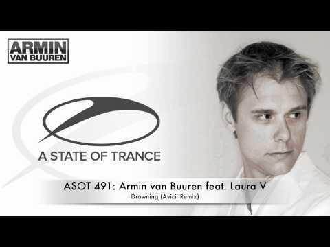 ASOT 491 Armin van Buuren feat. Laura V - Drowning (Avicii Unnamed Mix)
